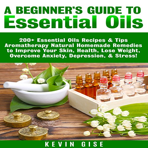 Essential Oils: A Beginner's Guide to Essential Oils     200+ Essential Oils Recipes & Tips - Aromatherapy Natural Homemade Remedies to Improve Your Skin, Health, Lose Weight, & Overcome Anxiety!              By:                                                                                                                                 Kevin Gise                               Narrated by:                                                                                                                                 Mark Winter                      Length: 3 hrs and 15 mins     12 ratings     Overall 4.9