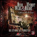 Oscar Wilde & Mycroft Holmes - Sonderermittler der Krone: Folge 30: Die Stimme des Verräters