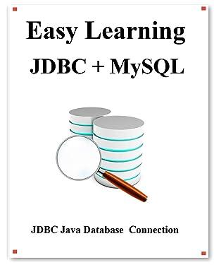 Easy Learning JDBC + MySQL: JDBC for Beginner's Guide