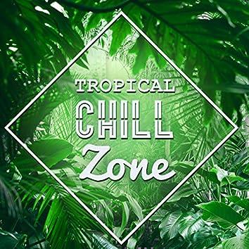 Tropical Chill Zone