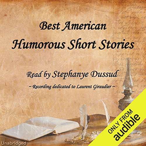 Best American Humorous Short Stories                   By:                                                                                                                                 Mark Twain,                                                                                        Edgar Allan Poe,                                                                                        Caroline M.S. Kirkland,                   and others                          Narrated by:                                                                                                                                 Stephanye Dussud                      Length: 10 hrs and 44 mins     54 ratings     Overall 2.8