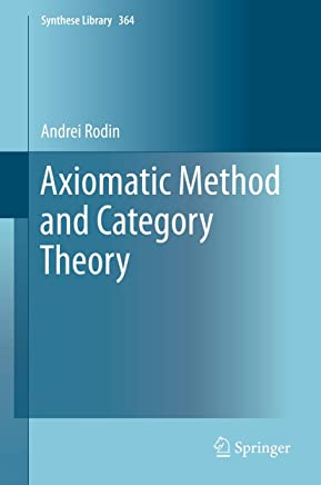 Axiomatic Method and Category Theory (Synthese Library Book 364) (English Edition)