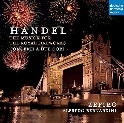 Haendel : Musique pour les feux d'artifice royaux - Concerti a due cori