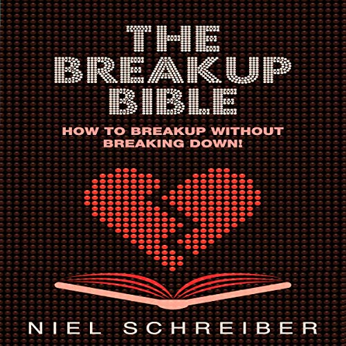 The Breakup Bible     How to Breakup Without Breaking Down!              By:                                                                                                                                 Niel Schreiber                               Narrated by:                                                                                                                                 Dean Eby                      Length: 1 hr and 4 mins     Not rated yet     Overall 0.0