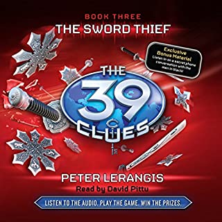 The 39 Clues, Book 3     The Sword Thief              By:                                                                                                                                 Peter Lerangis                               Narrated by:                                                                                                                                 David Pittu                      Length: 3 hrs and 51 mins     700 ratings     Overall 4.5
