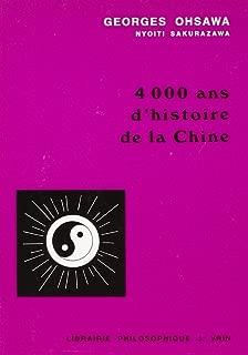 4.000 ANS D'Histoire de La Chine (Collection G. Oshawa - Sakurazawa) (French Edition)