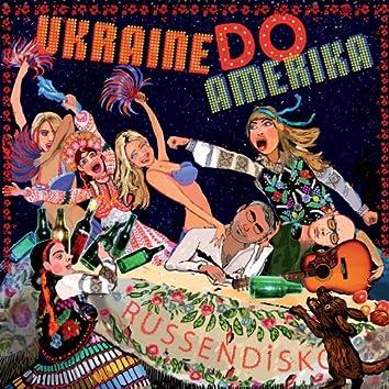 Russendisko: Ukraine do Amerika