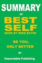 Summary of Best Self Book by Mike Bayer: Be You, Only Better