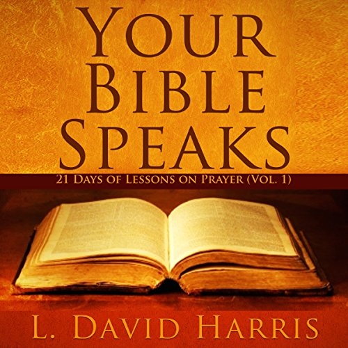 Your Bible Speaks: 21 Days of Lessons on Prayer audiobook cover art
