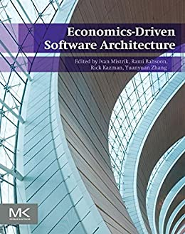 Economics-Driven Software Architecture (English Edition) par [Ivan Mistrik, Rami Bahsoon, Rick Kazman, Yuanyuan Zhang]