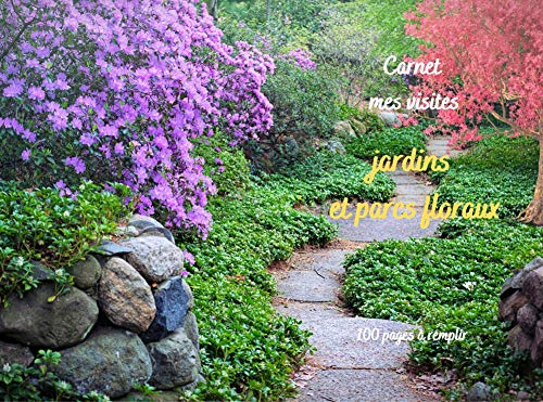 Mes visites les jardins et parcs floraux: 100 pages à remplir (French Edition)