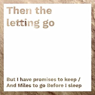 But I Have Promises to Keep / And Miles to Go Before I Sleep