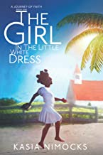 The Girl In The Little White Dress: A Journey of Faith Book One PDF