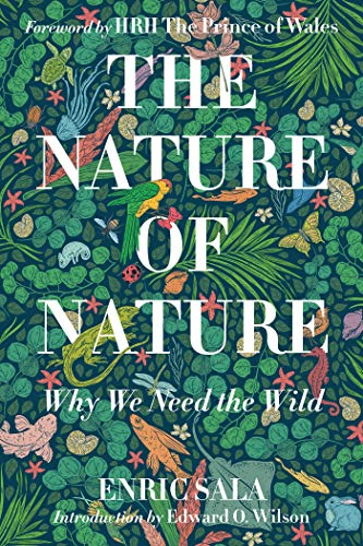 Compare Textbook Prices for The Nature of Nature: Why We Need the Wild  ISBN 9781426221019 by Sala, Enric