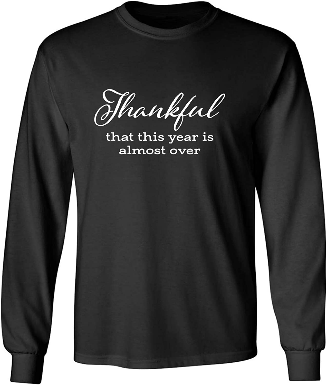 Thankful This Year is Almost Over Adult Long Sleeve T-Shirt in Black - XXXX-Large