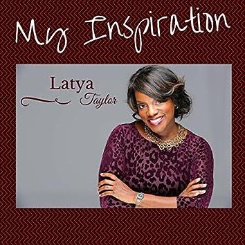 My Inspiration (feat. Latya Taylor)