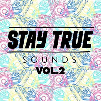 Stay True Sounds Vol.2 - Compiled by Kid Fonque