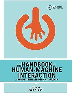 The Handbook of Human-Machine Interaction: A Human-Centered Design Approach