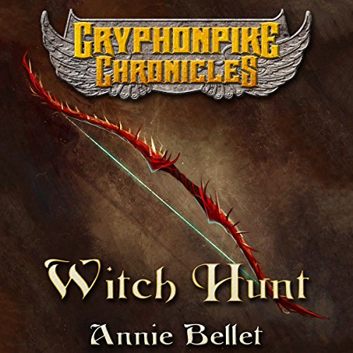Witch Hunt     The Gryphonpike Chronicles, Book 1              By:                                                                                                                                 Annie Bellet                               Narrated by:                                                                                                                                 Christine Padovan                      Length: 1 hr and 40 mins     1 rating     Overall 5.0