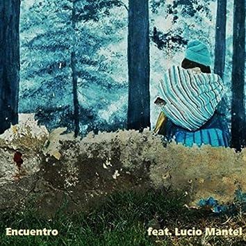 Encuentro (feat. Lucio Mantel)