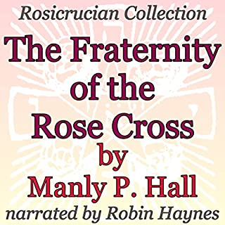The Fraternity of the Rose Cross: Rosicrucian Collection cover art