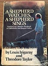 A Shepherd Watches, A Shepherd Sings. Growing Up A Basque Shepherd in California's San Joaquin Valley
