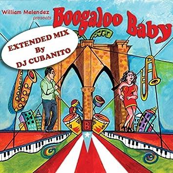 Boogaloo Baby (DJ Cubanito Extended Mix)
