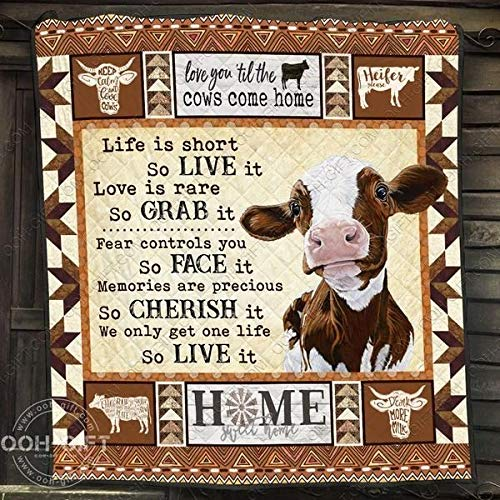 Love You til Cows Come Home We only get one Life so Live it Best Gift for Family Printed Polyester Fabric Quilts King Size 91x102 inches