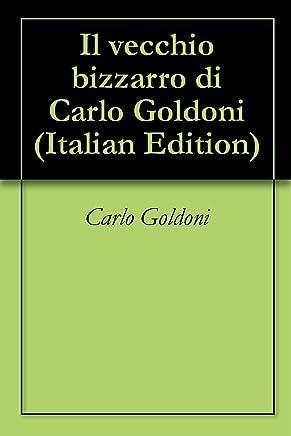 Il vecchio bizzarro di Carlo Goldoni