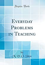Everyday Problems in Teaching (Classic Reprint)