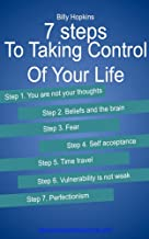 7 Steps to Taking Control of Your Life