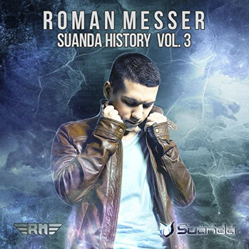Suanda History, Vol. 3: Mixed By Roman Messer