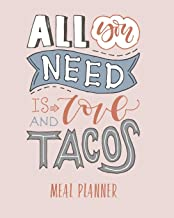Meal Planner: All You Need Is Love And Tacos. 52 Week Food Planner. Diet Menu Plan, Shopping List, Budget And Weekly Diary (Food Notebook)