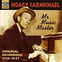 Mr. Music Master by Hoagy Carmichael (2006-08-01)