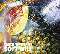 Soft Will by Smith Westerns (2013-06-25)