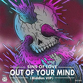Out Of Your Mind (Riddim VIP)