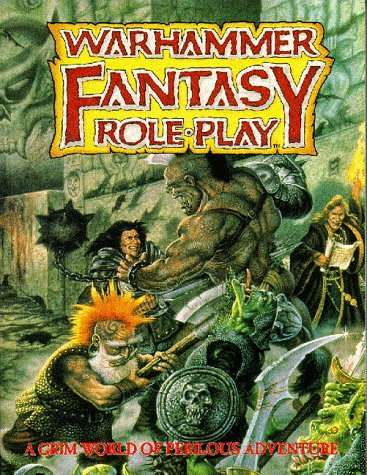 Warhammer Fantasy Roleplay : A Grim World of Perilous Adventure