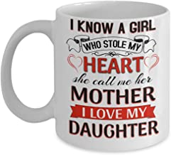 I Know A Girl Who Stole My Heart She Calls Me Her Mother Coffee Mug
