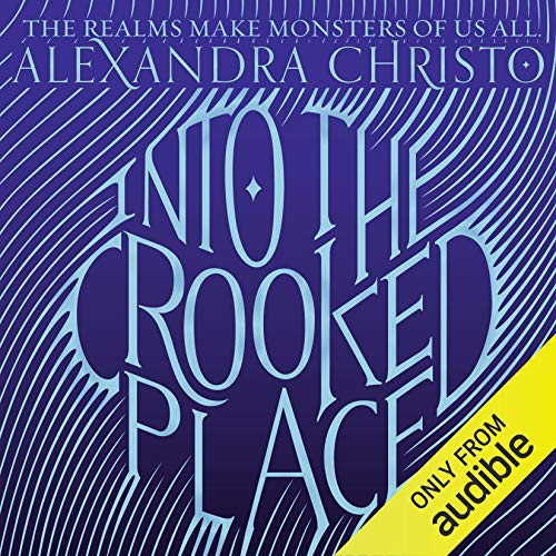 Into The Crooked Place By Alexandra Christo Audiobook Audible Com