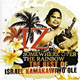 Somewhere Over the Rainbow: The Best of Israel Kamakawiwoʻole von Israel Kamakawiwoʻole