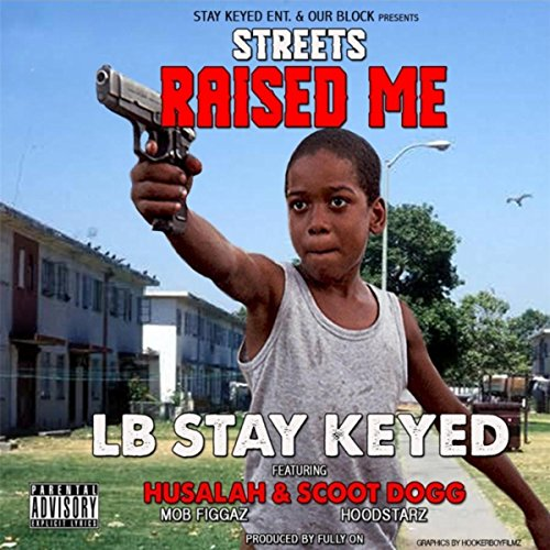 Streets Raised Me (feat. Husalah & Scoot Dogg) [Explicit]