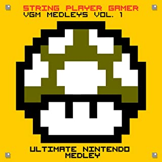 VGM Medleys Vol.1 - Ultimate Nintendo Medley