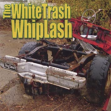 The Whitetrash Whiplash