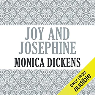 Joy and Josephine                   By:                                                                                                                                 Monica Dickens                               Narrated by:                                                                                                                                 Sarah Jane Drummey                      Length: 15 hrs and 21 mins     2 ratings     Overall 1.5