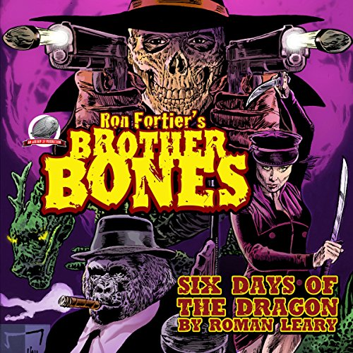 Ron Fortier's Brother Bones: Six Days of the Dragon audiobook cover art