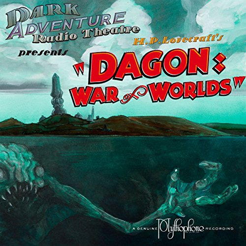 Dagon: War of Worlds (Dramatized)                   By:                                                                                                                                 H.P. Lovecraft                               Narrated by:                                                                                                                                 H.P. Lovecraft Historical Society                      Length: 1 hr and 17 mins     6 ratings     Overall 4.5