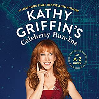 Kathy Griffin's Celebrity Run-Ins audiobook cover art