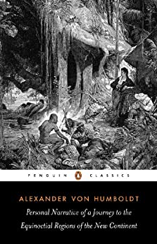 Personal Narrative of a Journey to the Equinoctial Regions of the New Continent (Penguin Classics) by [Alexander Humboldt, Jason Wilson, Malcolm Nicolson]