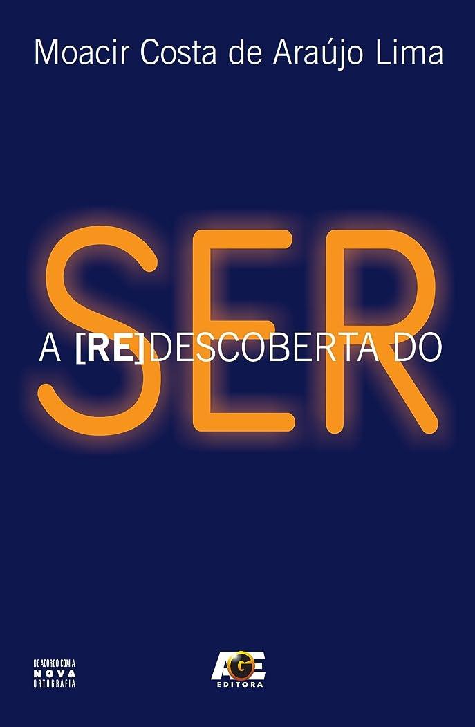 嘆願ジャグリング橋脚A [Re]Descoberta do Ser (Portuguese Edition)