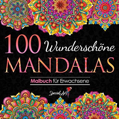 100 Wunderschöne Mandalas: Malbuch für Erwachsene mit 100 zauberhaften Mandalas für Erwachsene zum Entspannen und Abbauen von Stress. (Volumen 3)